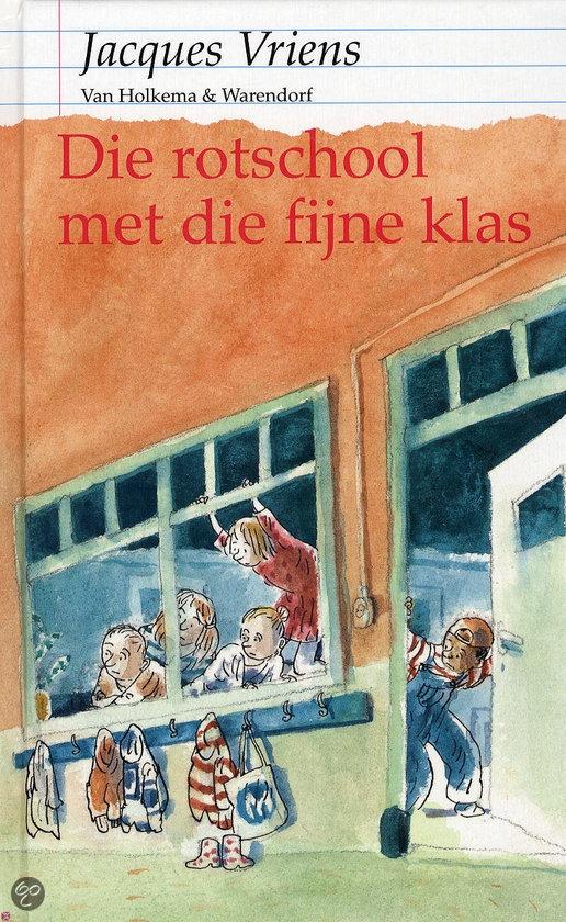 Leuk voorleesboek voor groep 7: Die rotschool met die fijne klas | Jacques Vriens. Ook al eens voorgelezen.