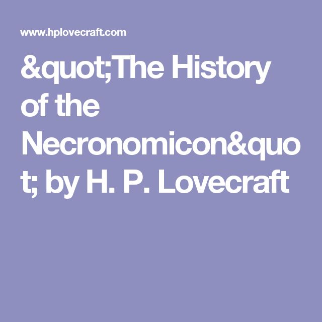 """The History of the Necronomicon"" by H. P. Lovecraft"