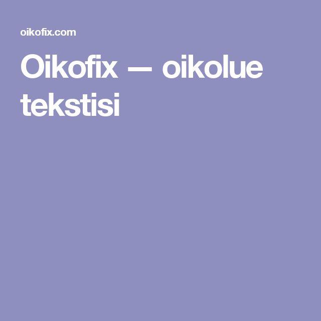 Oikofix — oikolue tekstisi