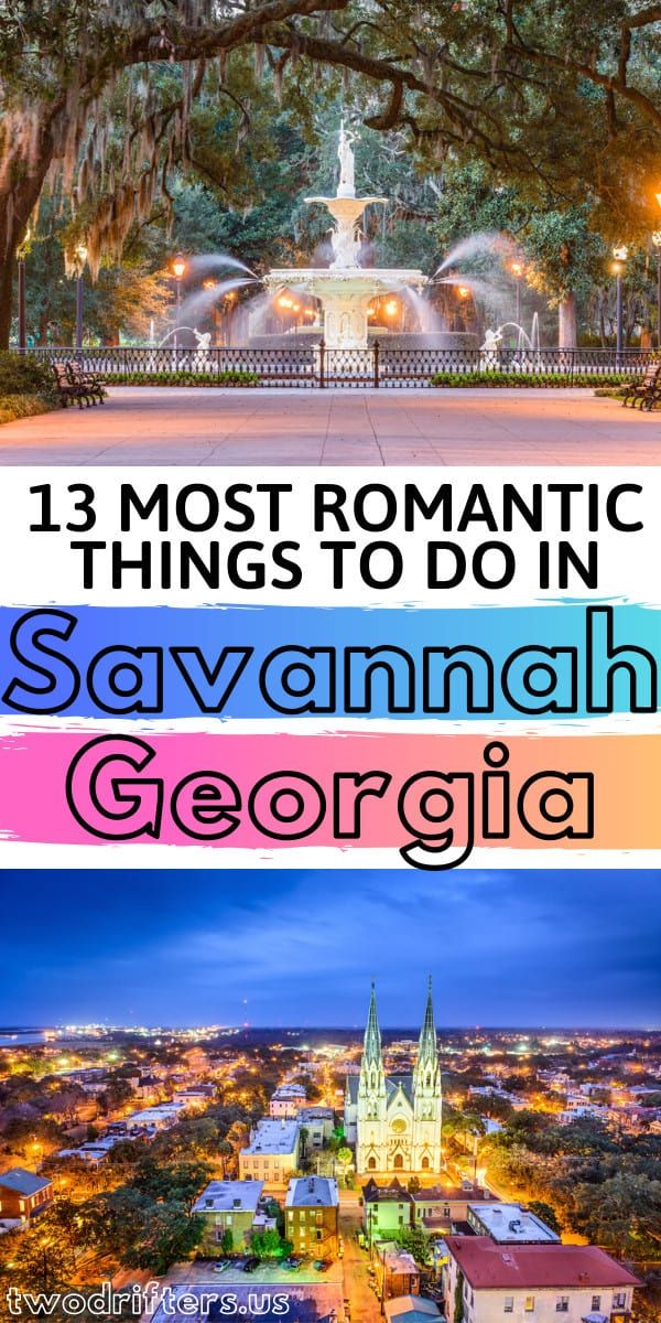 13 Incredibly Romantic Things To Do In Savannah For Couples Savannah Chat Romantic Things To Do Romantic Travel