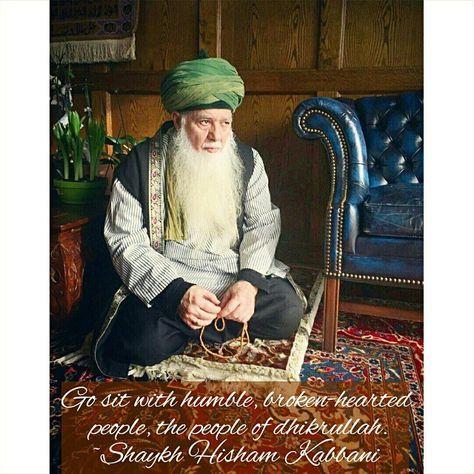 Go sit with humble, broken-hearted people, the people of dhikrullah.  HishamKabbani.com