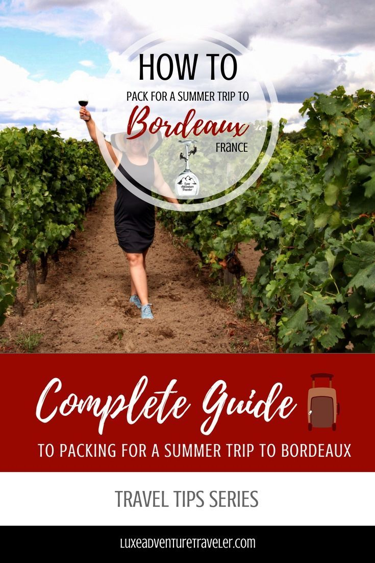 How To Pack For A Summer Trip To Bordeaux France France Travel Guide France Travel Europe Travel
