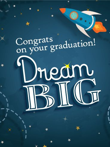 """Dream Big - Graduation Card: This stellar graduation card comes with a very important message: """"Dream Big!"""" As a rocket ship launches up into space from the starry sky behind, your special graduate will be beaming with pride, knowing the sky's the limit for what they can accomplish next. They've already come so far because of hard work and determination, so this is a chance to let them know to always keep looking above and beyond!"""