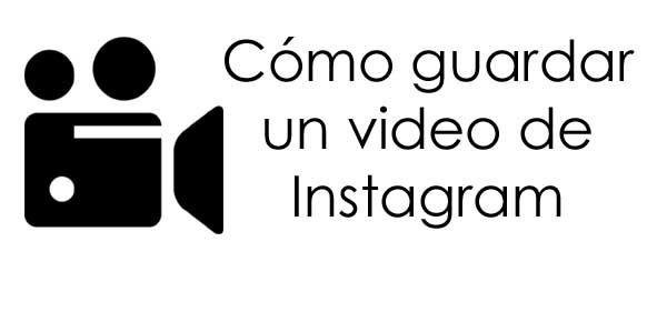¿Cómo guardar un video de Instagram? Descúbrelo aquí.