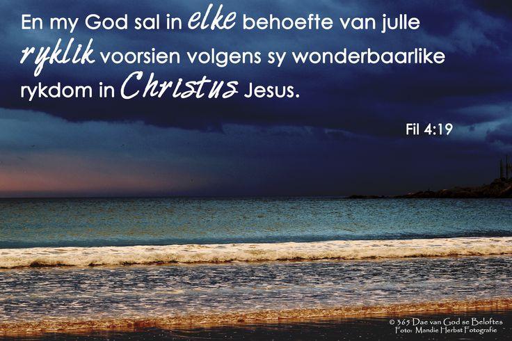 Dag 31 Bybelvers: Filipense 4:19 En my God sal in elke behoefte van julle ryklik voorsien volgens Sy wonderbaarlike rykdom in Christus Jesus.