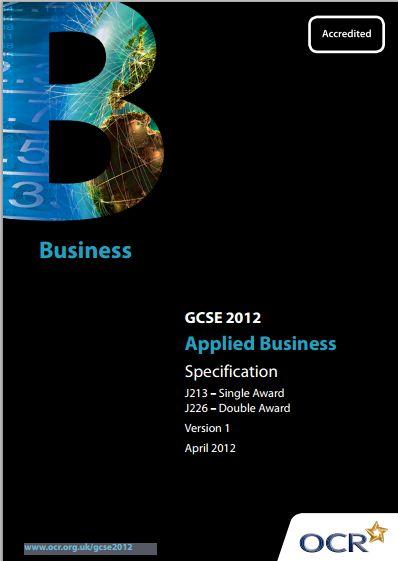 ocr applied business coursework Wwwocrorguk/gcse2012 gcse 2012 applied business specification j213 –  single award j226 – double award version 1 april 2012 business.