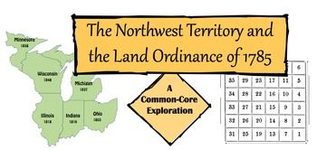 The Land Ordinance of 1785 & the Northwest Territory: A Common-Core Exploration!    Students are engaged with text, maps, and hands-on activities that teach the beginnings of our Westward Expansion!