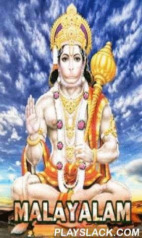 Hanuman Chalisa Malayalum  Android App - playslack.com , Happy Hanuman Jayanti. Hanuman Chalisa Malayalum lyrics with audio.Hanuman is the devotee of Lord Rama. He is also known as Anjaneya,Vayuputra, Bhajaranga Bali.Hanuman is considered to be the most strengthful.Many Hindu devotees pray him for strength,knowledge and will power.Hanuman is the symbol of strength and energy.Hanuman Chalisa app includes chalisa and hanuman 3D temple.Hanuman Chalisa app provides you the Chalisa(40 versus)with…