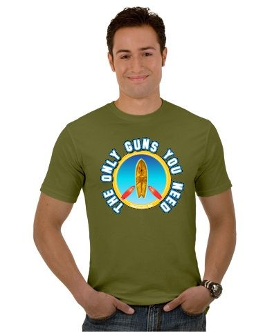 The Only Guns You Need (are surfboards!) T shirt now available on http://www.GunOfABarrel.com
