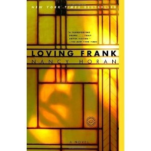 One of my all-time favorite books: Worth Reading, Books Club Books, Nancy Horan, Books Worth, Frank Lloyd Wright, Novels, Great Books, Franklloydwright, Historical Fiction