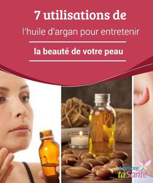7 #utilisations de l'huile d'argan pour entretenir la #beauté de votre #peau   #L'huile #d'argan est un produit naturel, obtenu à partir des graines de l'arganier, originaire du Sud-Est du Maroc.