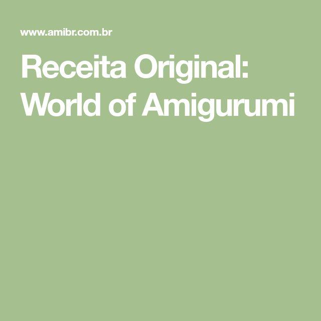 Receita Original: World of Amigurumi