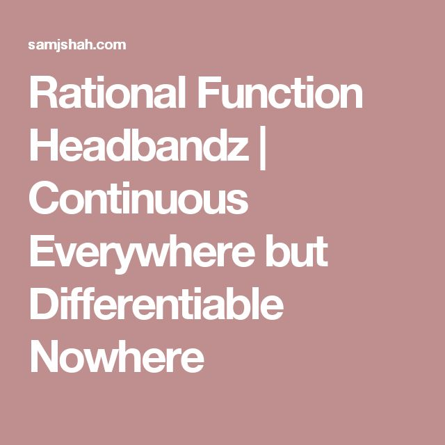 Rational Function Headbandz | Continuous Everywhere but Differentiable Nowhere