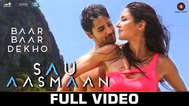 Sau Aasmaan - Full Video | Baar Baar Dekho | Sidharth Malhotra & Katrina...