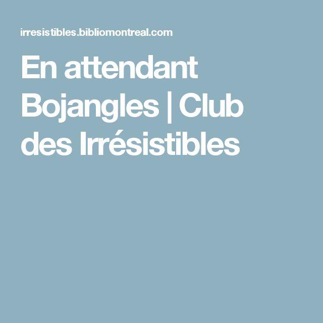 En attendant Bojangles | Club des Irrésistibles
