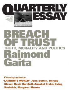 Raimond Gaita   Quarterly Essay