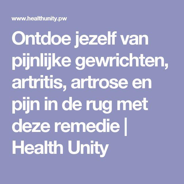 Ontdoe jezelf van pijnlijke gewrichten, artritis, artrose en pijn in de rug met deze remedie | Health Unity