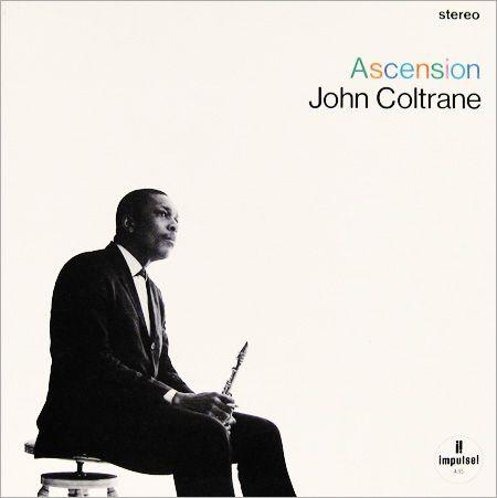 "John Coltrane: Ascension Label: Impulse A-95 12"" LP 1966  Design: Robert Flynn Photo: Charles Stewart"