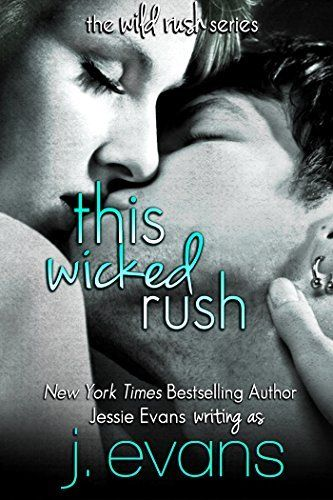 This Wicked Rush (Wild Rush series Book 1) by Jessie Evans, http://smile.amazon.com/dp/B00JO4HVNM/ref=cm_sw_r_pi_dp_KFykvb0WTQNQ8