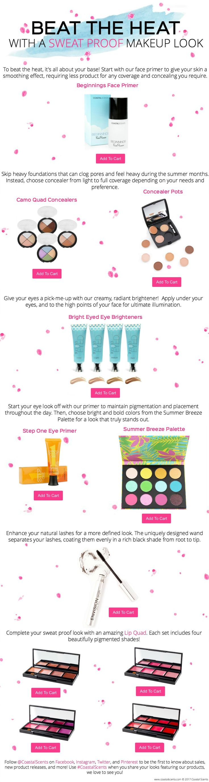 The weather may be warming up, but that doesn't mean your makeup look has to! Many Coastal Scents products are perfect for hot and humid conditions. For a look that stays in place all day long, while keeping you looking your best, check out the makeup below! Then, share your look featuring our products using #CoastalScents, we love to see you!