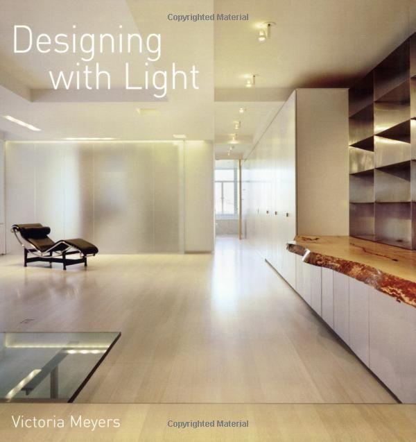 http://www.amazon.com/Designing-With-Light-Victoria-Meyers/dp/0789208806/ref=sr_1_1?ie=UTF8=1378700211=8-1=0789208806#reader_0789208806