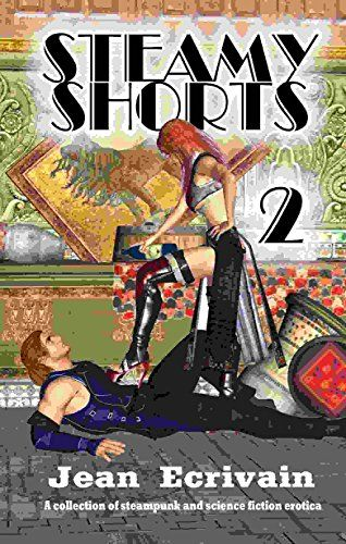 Jean Ecrivain's #hot #erotica Steamy Shorts 2: Steampunk and SF shorts is on 99 cent countdown sale ... https://www.amazon.com/dp/B00T5K9XT0/ref=cm_sw_r_pi_dp_x_ElOXzbYMXZH18