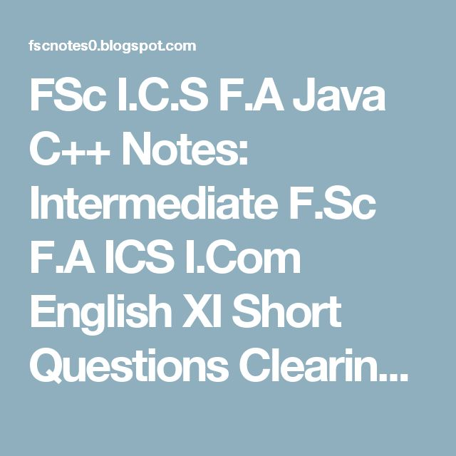 FSc I.C.S F.A Java C++ Notes: Intermediate F.Sc F.A ICS I.Com English XI Short Questions Clearing In The Sky