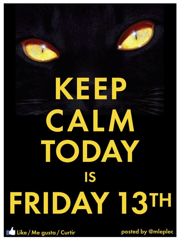 """Keep calm it is Friday 13th... 