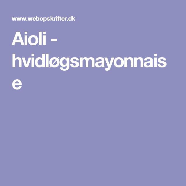 Aioli - hvidløgsmayonnaise