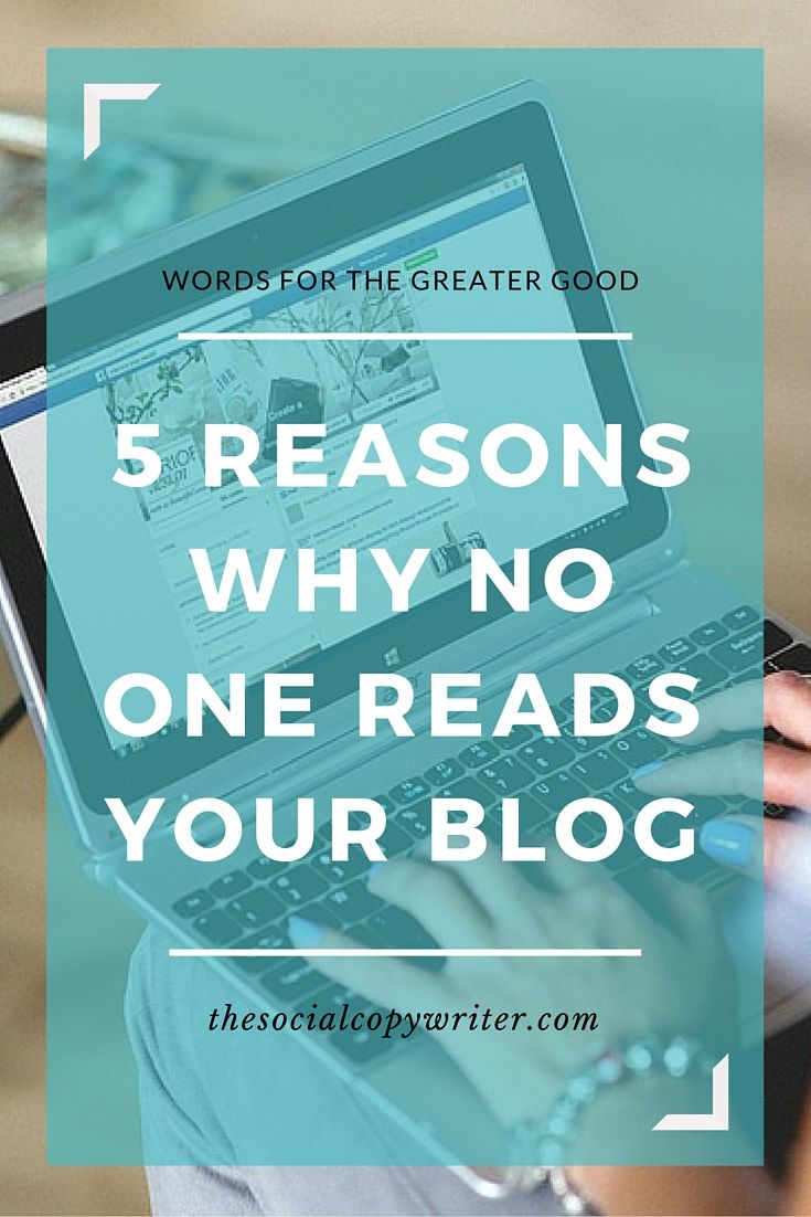 5 reasons why no one reads your blog  http://www.thesocialcopywriter.com/5-reasons-why-no-one-reads-your-ethical-business-blog/