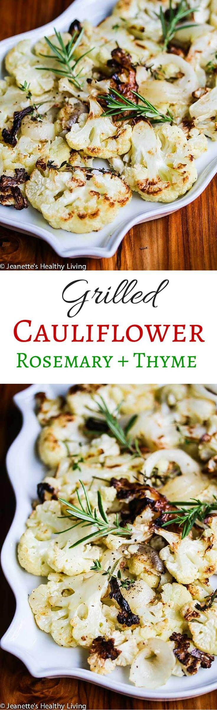 Grilled Cauliflower with Rosemary and Thyme Recipes - this is a simple and delicious Summer side dish scented with fresh herbs ~ http://jeanetteshealthyliving.com