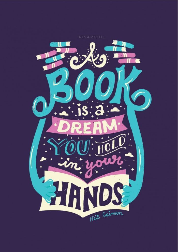 """""""A book is a dream you hold in your hands."""" -Nail gaiman"""