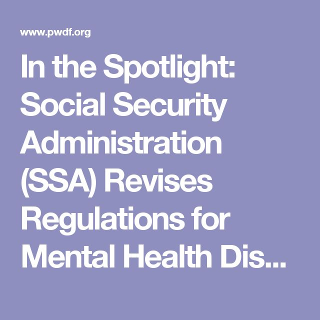 In the Spotlight: Social Security Administration (SSA) Revises Regulations for Mental Health Disability Criteria   People With Disabilities Foundation