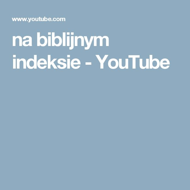 na biblijnym indeksie - YouTube