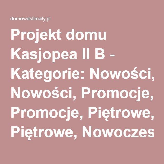Projekt domu Kasjopea II B - Kategorie: Nowości, Promocje, Piętrowe, Nowoczesne, Energooszczędne, Bliźniaki i szeregówki, W…