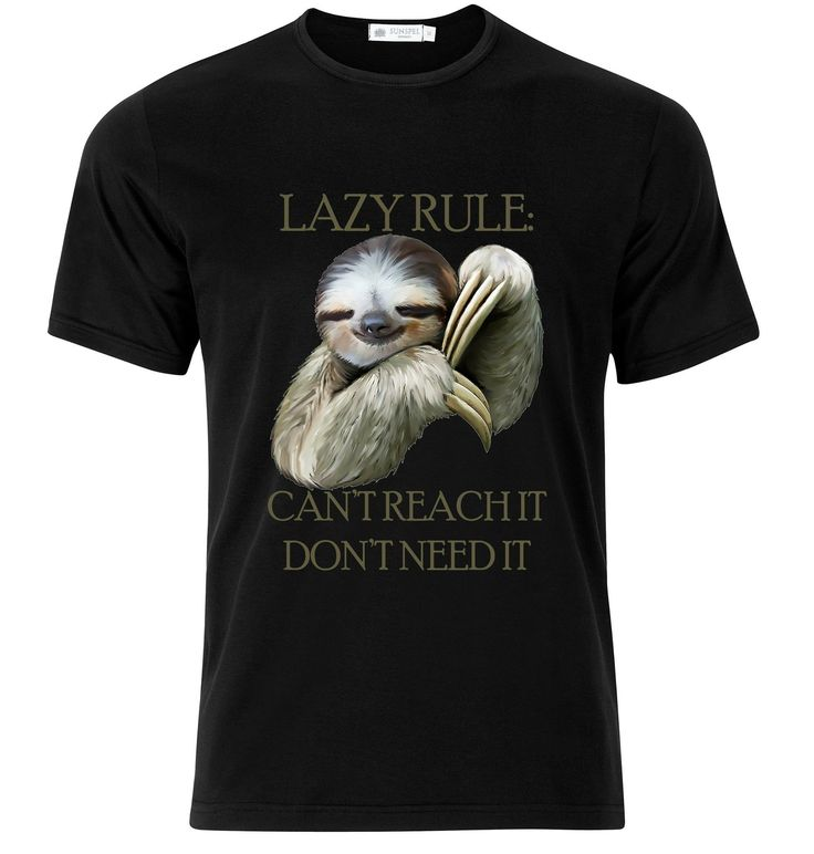 Sloth quote tshirt Lazy rule www.ouranimalsourearth.com