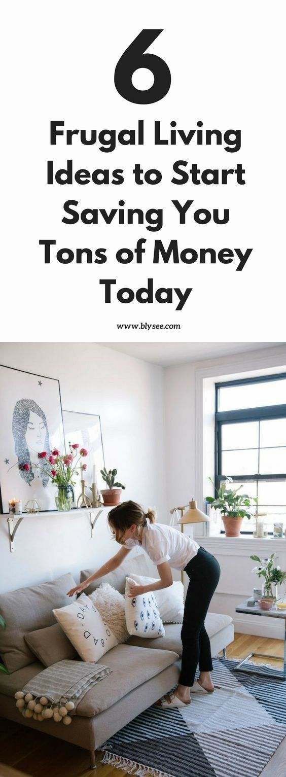 6 frugal living ideas to start saving you tons of money today
