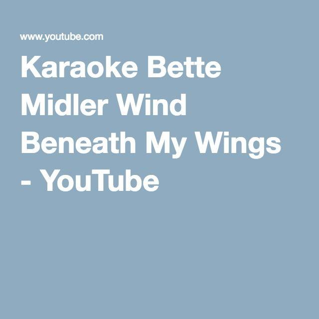 Karaoke Bette Midler Wind Beneath My Wings - YouTube