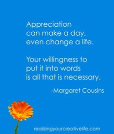 Appreciation can make a day even change a life your willingness to