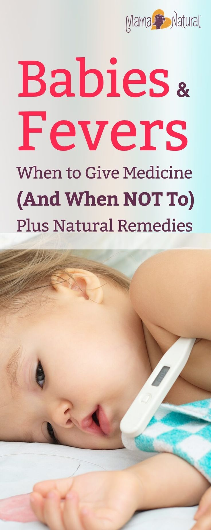 Should you be worried when baby runs a fever? Do you need to give baby medicine? Here's everything you need to know about baby fever—plus natural remedies. http://www.mamanatural.com/baby-fever/