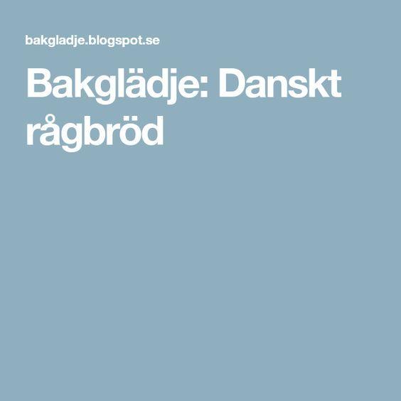 Bakglädje: Danskt rågbröd