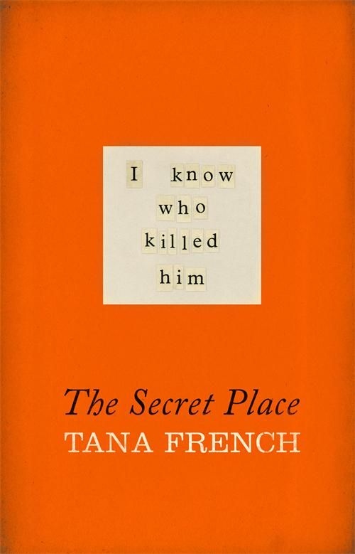 Tana French's THE SECRET PLACE is Time's top fiction book of the year! http://time.com/3595139/top-10-fiction-books/