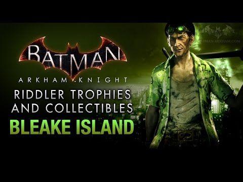 Batman: Arkham Knight - Riddler Trophies - Bleake Island - http://www.nopasc.org/batman-arkham-knight-riddler-trophies-bleake-island/