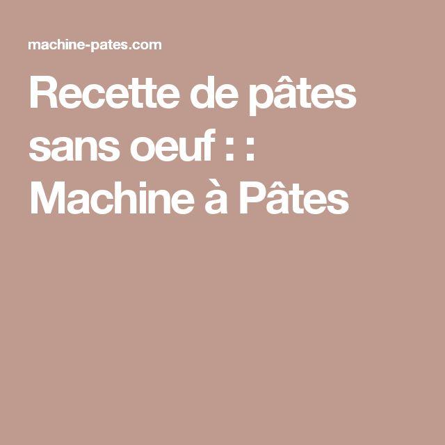 Recette de pâtes sans oeuf : : Machine à Pâtes