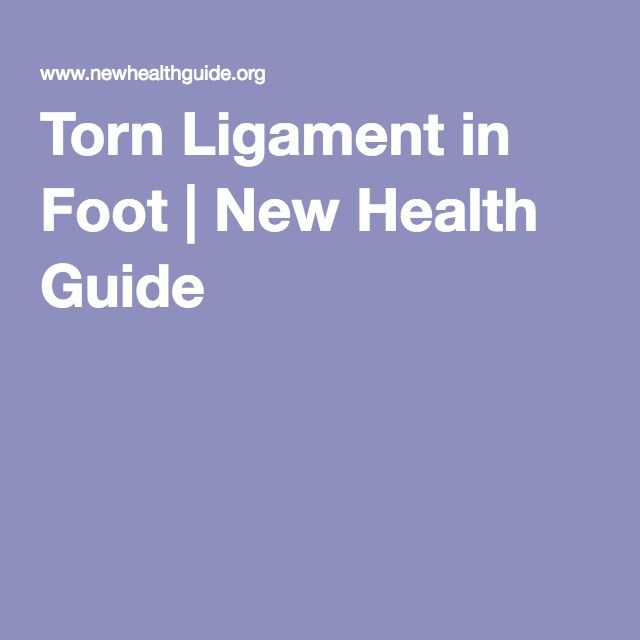 Torn Ligament in Foot | New Health Guide