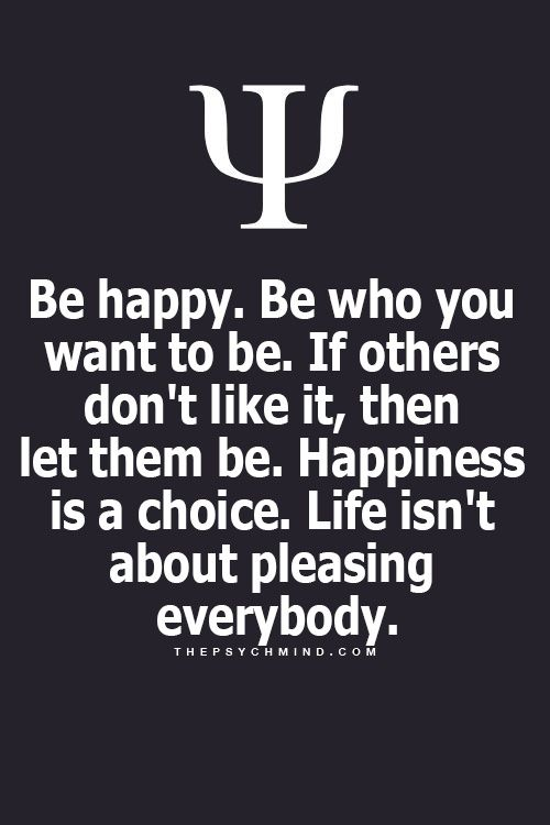 Be happy please yourself...