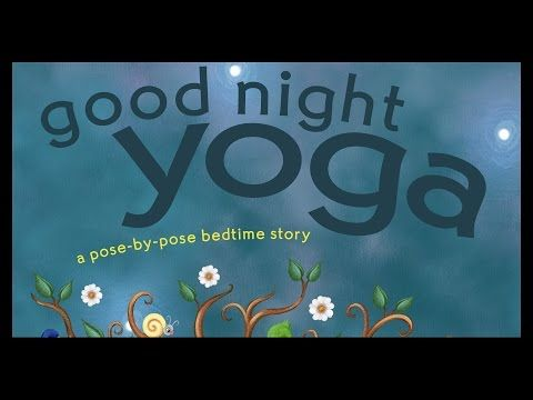 Good Night Yoga – A Pose-by-Pose Bedtime Story – By Mariam Gates - YouTube