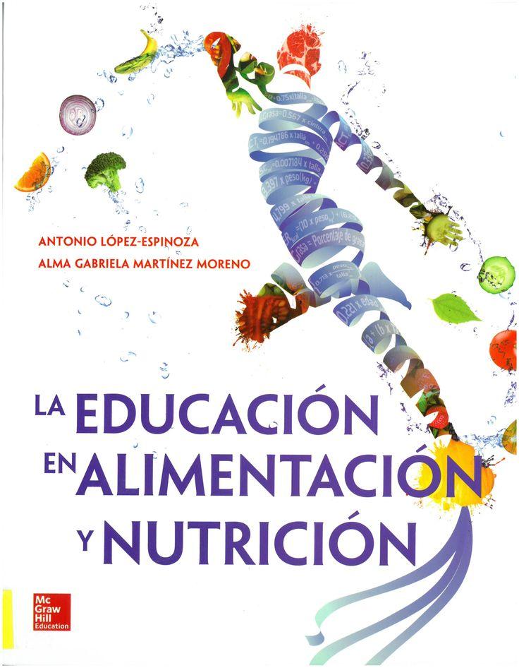 La educación en alimentación y nutrición / Antonio López-Espinoza, Alma Gabriela Martínez Moreno. 2016