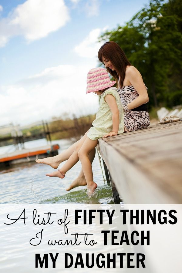 """This is the best """"list"""" I have ever read! A list of 50 heartfelt, but funny things I want to teach my daughter.  LOVE THIS LIST!"""