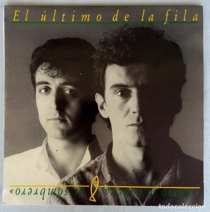 EL ÚLTIMO DE LA FILA. COMO LA CABEZA AL SOMBRERO. LP VINILO. 1988 (Música - Discos - LP Vinilo - Grupos Españoles de los 70 y 80)